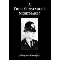 A Chief Constable's Nightmare? by Jeffrey Meadows Qpm, 9781786236852