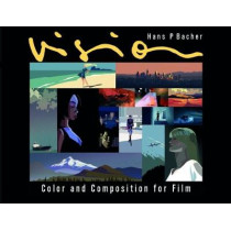 Vision: Color and Composition for Film by Hans P. Bacher, 9781786272201