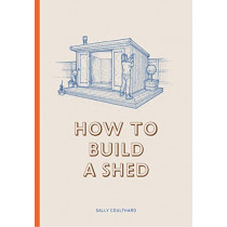 How to Build a Shed by Sally Coulthard, 9781786272829