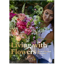 Living with Flowers: Blooms & Bouquets for the Home by Rowan Blossom, 9781786273994