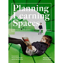 Planning Learning Spaces: A Practical Guide for Architects, Designers and School Leaders by Murray Hudson, 9781786275097