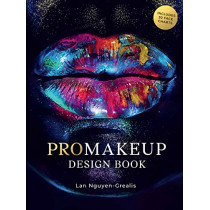 ProMakeup Design Book: Includes 30 Face Charts by Lan Nguyen-Grealis, 9781786275493