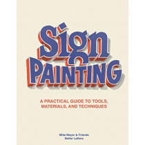 Sign Painting: A practical guide to tools, materials, and techniques by Mike Meyer, 9781786276926