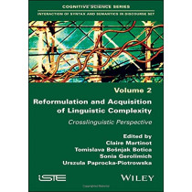 Reformulation and Acquisition of Linguistic Complexity: Crosslinguistic Perspective by Claire Martinot, 9781786303677
