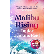 Malibu Rising: The new novel from the bestselling author of Daisy Jones & The Six by Taylor Jenkins Reid, 9781786331526