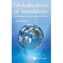 Globalisation Of Variolation: The Overlooked Origins Of Immunity For Smallpox In The 18th Century by Alicia Grant, 9781786345844