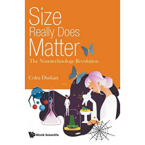 Size Really Does Matter: The Nanotechnology Revolution by Colm Durkan, 9781786346612
