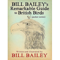 Bill Bailey's Remarkable Guide to British Birds by Bill Bailey, 9781786487131