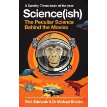 Science(ish): The Peculiar Science Behind the Movies by Rick Edwards, 9781786492234