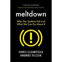Meltdown: Why Our Systems Fail and What We Can Do About It by Christopher Clearfield, 9781786492241