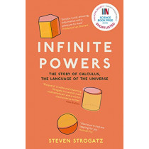 Infinite Powers: The Story of Calculus - The Language of the Universe by Steven Strogatz, 9781786492975