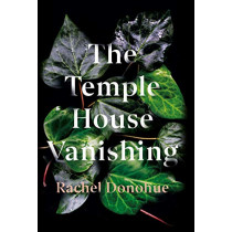 The Temple House Vanishing by Rachel Donohue, 9781786499387