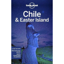 Lonely Planet Chile & Easter Island by Lonely Planet, 9781786571656