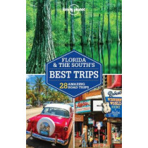Lonely Planet Florida & the South's Best Trips by Lonely Planet, 9781786573469