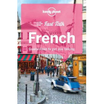 Lonely Planet Fast Talk French by Lonely Planet, 9781786573872
