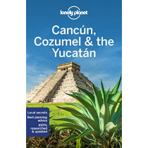 Lonely Planet Cancun, Cozumel & the Yucatan by Lonely Planet, 9781786574879