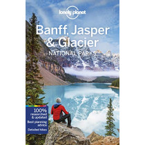 Lonely Planet Banff, Jasper and Glacier National Parks by Lonely Planet, 9781786575920
