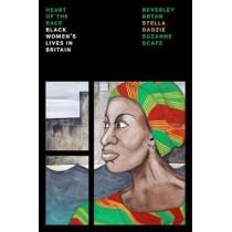 Heart Of The Race: Black Women's Lives in Britain by Beverley Bryan, 9781786635860