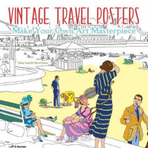 Vintage Travel Posters (Art Colouring Book): Make Your Own Art Masterpiece by David Jones, 9781786647900