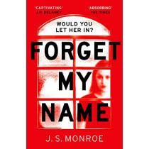 Forget My Name by J.S. Monroe, 9781786698063