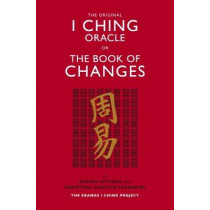 The Original I Ching Oracle or The Book of Changes: The Eranos I Ching Project by Rudolf Ritsema, 9781786781222