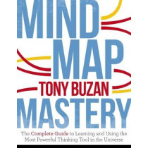 Mind Map Mastery: The Complete Guide to Learning and Using the Most Powerful Thinking Tool in the Universe by Tony Buzan, 9781786781413