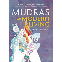 Mudras for Modern Living: 49 inspiring cards to boost your health, enhance your yoga and deepen your meditation by Swami Saradananda, 9781786782786
