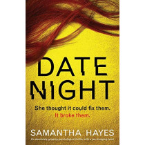 Date Night: An absolutely gripping psychological thriller with a jaw-dropping twist by Samantha Hayes, 9781786817662