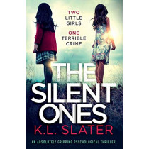 The Silent Ones: An absolutely gripping psychological thriller by K L Slater, 9781786817747