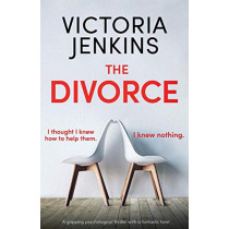The Divorce: A gripping psychological thriller with a fantastic twist by Victoria Jenkins, 9781786819413