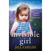 Invisible Girl: A heartbreaking page turner with an unexpected ending by Jill Childs, 9781786819611