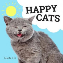 Happy Cats: Photos of Felines Feeling Fab by Charlie Ellis, 9781786852779