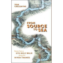 From Source to Sea: Notes from a 215-Mile Walk Along the River Thames by Tom Chesshyre, 9781786852861