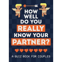 How Well Do You Really Know Your Partner?: A Quiz Book for Couples by Summersdale, 9781786855688