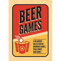 Beer Games: A Hilarious Collection of Drinking Games, Challenges and Dares by Summersdale Publishers, 9781786857859