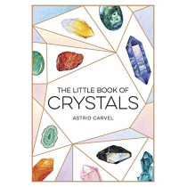 The Little Book of Crystals: A Beginner's Guide to Crystal Healing by Astrid Carvel, 9781786859594