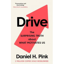 Drive: The Surprising Truth About What Motivates Us by Daniel H. Pink, 9781786891709