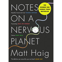 Notes on a Nervous Planet by Matt Haig, 9781786892690