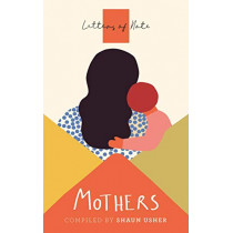 Letters of Note: Mothers by Shaun Usher, 9781786899446