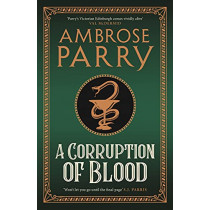 A Corruption of Blood by Ambrose Parry, 9781786899859