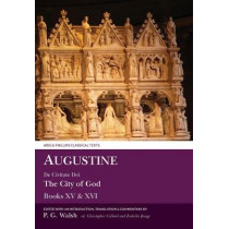 Augustine: The City of God Books XV and XVI by Peter Walsh, 9781786940179