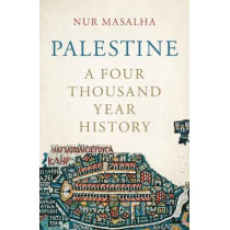 Palestine: A Four Thousand Year History by Nur Masalha, 9781786992727