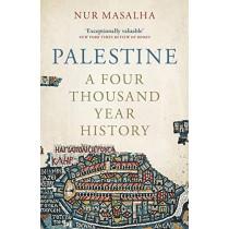 Palestine: A Four Thousand Year History by Nur Masalha, 9781786998699