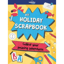 My Holiday Scrapbook by Lonely Planet Kids, 9781787013186