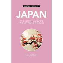 Japan - Culture Smart!: The Essential Guide to Customs & Culture by Paul Norbury, 9781787028920