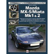 Mazda MX-5/Miata Mk1 & 2: Enthusiasts Restoration Manual by Oliver Wild, 9781787113046