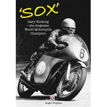 'Sox': Gary Hocking the Forgotten World Motorcycle Champion by Roger Hughes, 9781787114142