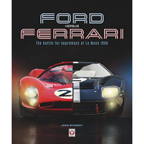 Ford versus Ferrari: The battle for supremacy at Le Mans 1966 by John Starkey, 9781787115729