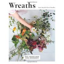 Wreaths: Fresh, Foraged & Dried Floral Arrangements by Terri Chandler, 9781787131200