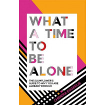 What a Time to be Alone: The Slumflower's guide to why you are already enough by Chidera Eggerue, 9781787132115
